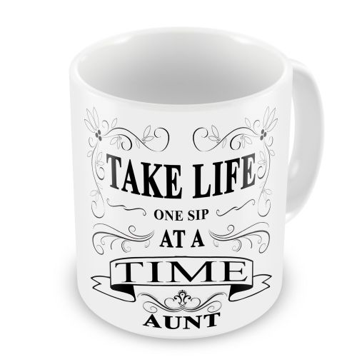 Auntie, Mum, Sister... Female Take Life One Sip At A Time Novelty Gift Mug